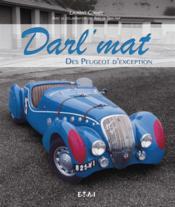 Darl'mat, des Peugeot d'exception - Couverture - Format classique