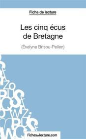 Les cinq écus de Bretagne d'Evelyne Brisou-Pellen : analyse complète de l'oeuvre - Couverture - Format classique