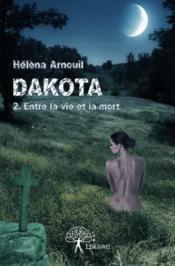 Dakota : entre la vie et la mort - Couverture - Format classique