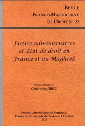 Justice Administrative Et Etat De Droit En France Et Au Maghreb - Couverture - Format classique