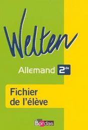 WELTEN ; allemand ; 2nde ; fichier de l'élève (édition 2006) - Intérieur - Format classique
