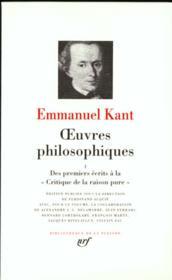Oeuvres philosophiques t.1 ; des premiers écrits à la critique de la raison pure - Couverture - Format classique