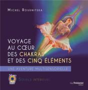 Voyage au coeur des chakras et des cinq éléments ; une aventure multisensorielle - Couverture - Format classique