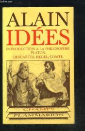 Idees - introduction a la philosophie. platon, descartes, hegel, comte - Couverture - Format classique