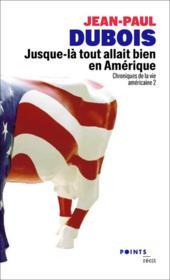 Chroniques de la vie américaine t.2 ; jusque-là tout allait bien en Amérique - Couverture - Format classique