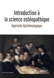 Introduction à la science ostéopathique ; approche épistémologique - Couverture - Format classique