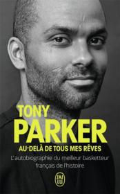 Au-delà de tous mes rêves ; l'autobiographie du meilleur basketteur français de l'histoire - Couverture - Format classique