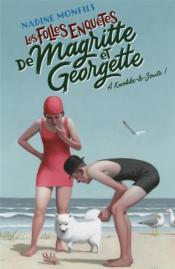 Les folles enquêtes de Magritte et Georgette T.2 ; à Knokke-le-Zoute ! - Couverture - Format classique