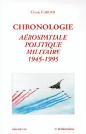 Chronologie aerospatiale, politique militaire 1945-1995 - Couverture - Format classique