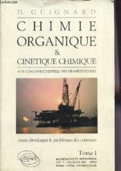 Cours De Chimie Organique Et Cinetique Chimique Aux Concours D'Entree Des Grandes Ecoles Tome 1 - Couverture - Format classique