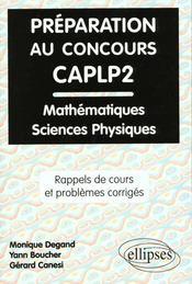 Preparation Au Concours Caplp2 Mathematiques Et Sciences Physiques Rappels De Cours Et Problemes Co - Intérieur - Format classique