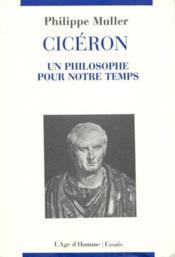 Cicéron un philosophe de notre temps - Couverture - Format classique