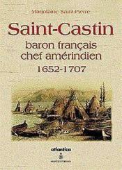 Saint-Castin Baron Francais, Chef Amerindien 1652-1707 - Couverture - Format classique