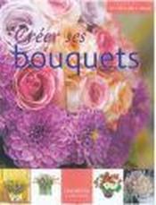 Creer Ses Bouquets - Couverture - Format classique