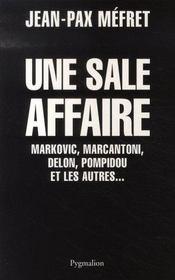 Une sale affaire ; markovic, marcantoni, delon, pompidou et les autres - Intérieur - Format classique