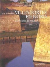 La route des villes fortes en nord ; les etoiles de vauban - Intérieur - Format classique
