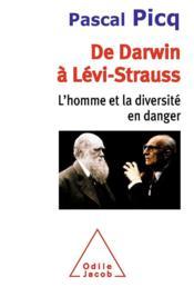 De Darwin à Lévi-Strauss ; l'homme et la diversité en danger - Couverture - Format classique