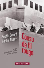 Cousu de fil rouge ; voyage des intellectuels français en Union soviétique - Couverture - Format classique