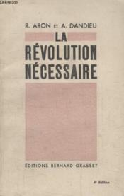 La Revolution Necessaire. - Couverture - Format classique