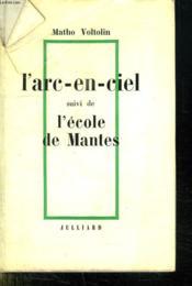 L Arc En Ciel Suivi De L Ecole De Mantes. - Couverture - Format classique