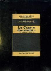 Le Juge A Des Ennuis. - Couverture - Format classique