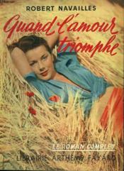 Quand L'Amour Triomphe. Collection : Le Roman Complet. - Couverture - Format classique