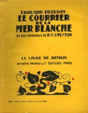 Le Courrier De La Mer Blanche. 22 Bois Originaux De R.Y. Creston. Le Livre De Demain N° 146. - Couverture - Format classique