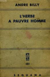 L'Herbe A Pauvre Homme. - Couverture - Format classique