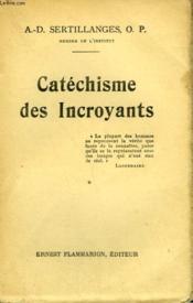 Catechisme Des Incroyants. Tome 1. - Couverture - Format classique