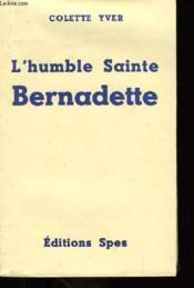 L'humble Sainte Bernadette. - Couverture - Format classique