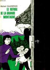 Le Refuge De La Grande Montagne - Couverture - Format classique