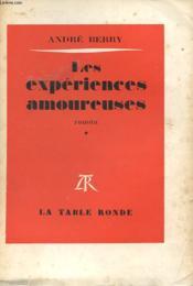 Les Experiences Amoureuses Tome 1 Avec Envoi De L'Auteur - Couverture - Format classique