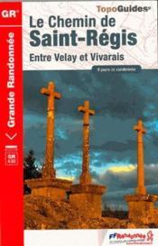 Le Chemin de Saint-Régis ; entre Velay et Vivarais (édition 2014) - Couverture - Format classique