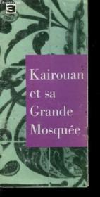 Kairouan Et Sa Grande Mosquee - Couverture - Format classique