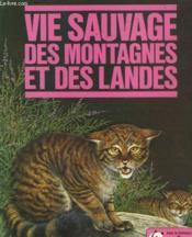 Vie Sauvage Des Montagnes Et Des Landes - Couverture - Format classique