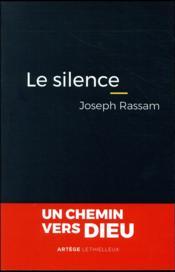 Le silence ; un chemin vers Dieu - Couverture - Format classique