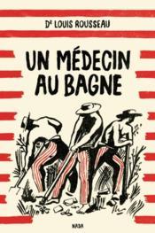 Les hommes punis ; un médecin au bagne - Couverture - Format classique