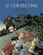 Le Club des Cinq T.5 ; le Club des Cinq en péril - Couverture - Format classique