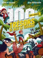 Vivez l'aventure ; les 100 trésors de Jack La Tornade - Couverture - Format classique