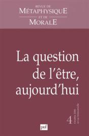REVUE DE METAPHYSIQUE ET DE MORALE N.2006/4 ; la question de l'être, aujourd'hui - Couverture - Format classique