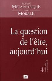 REVUE DE METAPHYSIQUE ET DE MORALE N.2006/4 ; la question de l'être, aujourd'hui - Intérieur - Format classique