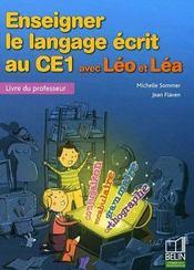 Enseigner le langage écrit au CE1 avec Léo et Léa ; livre du professeur - Intérieur - Format classique