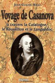 Voyage de Casanova ; à travers la Catalogne, le Roussillon et le Languedoc - Couverture - Format classique