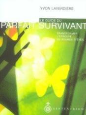 Le guide du parfait survivant ; transformer l'épreuve en source d'éveil - Couverture - Format classique