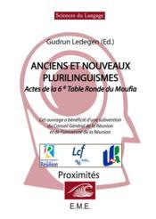 Anciens et nouveaux plurilinguismes ; actes de la 6e table ronde du Moufia - Couverture - Format classique