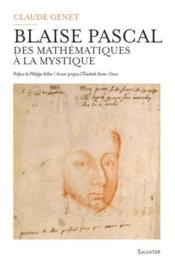 Blaise Pascal : entre sciences et mystique - Couverture - Format classique