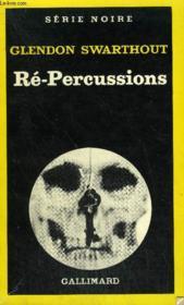 Collection : Serie Noire N° 1772 Re-Percussions - Couverture - Format classique