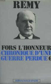 Chronique D'Une Guerre Perdue. Tome 6 : Fors L'Honneur. - Couverture - Format classique