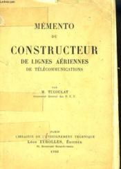 Memento Du Constructeur De Lignes Aeriennes De Telecommunications - Couverture - Format classique
