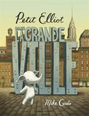 Petit Elliot T.1 ; Petit Elliot dans la grande ville - Couverture - Format classique